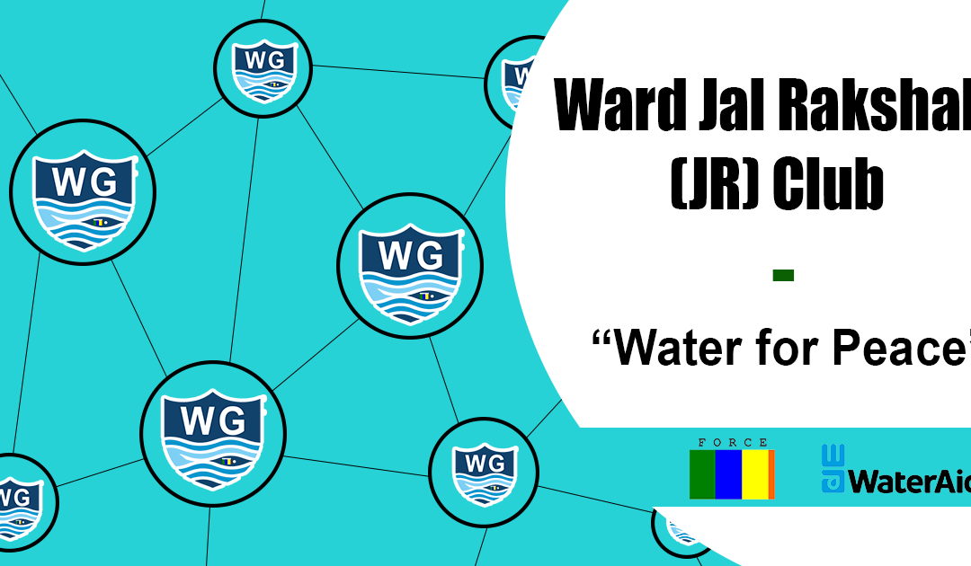 "Ward Jal Rakshak (JR) Club – ""Water for Peace"""