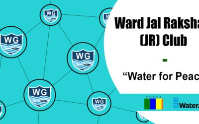 "Ward Jal Rakshak (JR) Club – ""Water for Peace"""